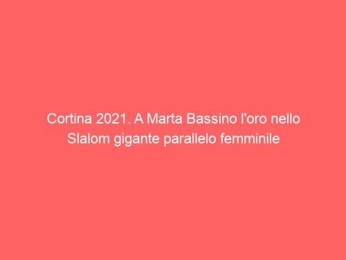 Cortina 2021. A Marta Bassino l'oro nello Slalom gigante parallelo femminile