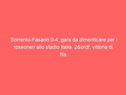 Sorrento-Fasano 0-4, gara da dimenticare per i rossoneri allo stadio Italia. 2ª vittoria di fila per i pugliesi
