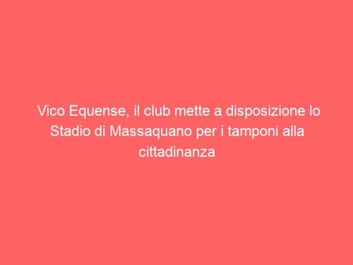 Vico Equense, il club mette a disposizione lo Stadio di Massaquano per i tamponi alla cittadinanza