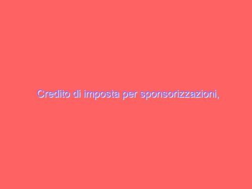 Credito di imposta per sponsorizzazioni, annualità 2020: prosegue l'istruttoria delle istanze